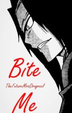 Bite Me (Gajeel x Reader) by TheFutureMrsDragneel