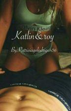 סיפורי ערסים - Katlin&Roy by patrisiagolodriga456