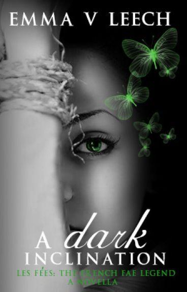 A Dark Inclination by LaDameBlanche
