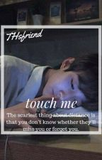 touch me ;; vkook by THsfriend