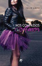 Nos Compassos do Amor - DEGUSTAÇÃO by juli2908