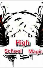 High School Magic by TriaNanaPutri