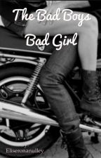 The bad boys bad girl  by Eliseronanulley