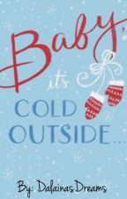 Baby It's Cold Outside! • Book #3 • by dalainasdreams