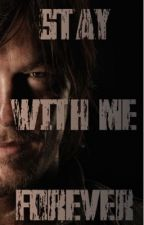 """""""Stay With Me Forever"""" [Daryl Dixon Y Tú] The Walking Dead. by boladepelonegro"""