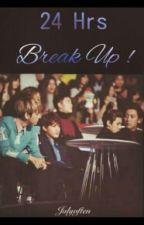 24 hrs Break Up ! by Infinity_FireLight