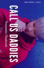 «Call Us Daddies» j.jk k.th m.yg p.jm by Meijoon
