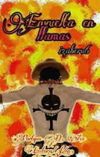 Envuelta en llamas  (Portgas D. Ace X Lectora/(t/n)) by izaberu6