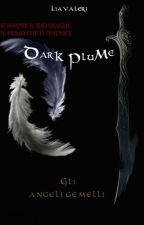 "Dark plume ""Gli angeli gemelli"" by LiAvaleri"