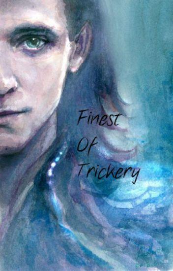 Finest of Trickery (Loki x Reader LEMON) - TheAvengingWriter