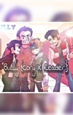 'Bully' (NewScapePro X Reader) (Highschool AU) ✯ by _CakeIsAmazing_