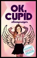 Ok, Cupid #Wattys2017 by elevengranger