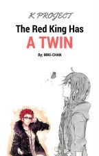 K project: The Red King Has A Twin... by Mikking23