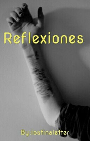 Reflexiones by lostinaletter