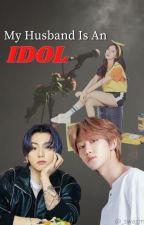 My Husband Is An Idol || X.M.H || (Malay ff) by _swagmiin