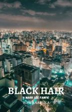 [OH] Black Hair 흑발 (S1 & S2) [MARKLEE FANFIC] by -baecorn