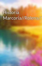 Historia Marcoria//Rolena//Zampivanez  by Rooo57