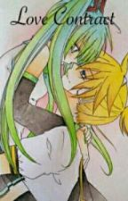 [Vocaloid Fanfic] Love Contract by hiyori_21103