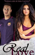 Real Love | Neymar Jr. - SEGUNDA TEMPORADA. by ntenhoideia