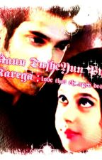 Manan ss- Kaun Tujhe Yun Pyaar Karega;love that changes destiny by swadhinta_rajput