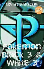 Pokemon Black 3 & White 3 by smashyeugi
