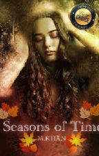 Seasons Of Time (Completed) by Mizkay55