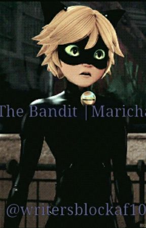 The Bandit |Marichat| Miraculous Ladybug Fanfic Rated M - Chapter 8