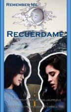 RECUÉRDAME - REMEMNER ME - CAMREN by virginiatorres186