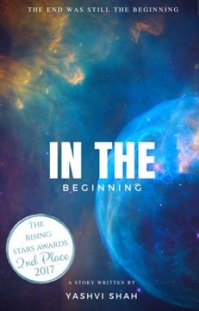 In The Beginning... by YashviShah2