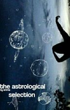 The Astrological Selection [CLOSED] by scootscootslahey