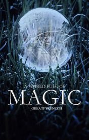 A World Full of Magic by greatpyrenees1