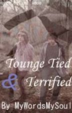 Tongue Tied & Terrified {Slash} by MyWordsMySoul