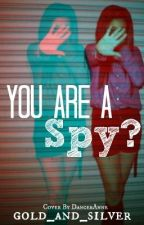 You are a Spy? by gold_and_silver