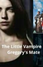 The Little Vampires Gregory's Mate (Slow Updates) by AlphaBitchz