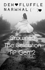 Crowned|(20/30){Open} The Selection RP Gen 2 by DehFluffleNarwhal