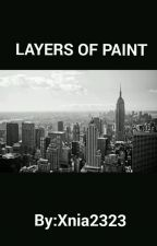 LAYERS OF PAINT by Xnia2323