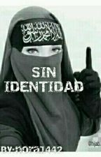 SIN IDENTIDAD by nora1442