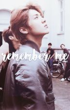 Remember me ✿ ʜᴜɴʜᴀɴ by kageyamasnpai