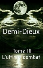 Demi-Dieux • Tome III • L'ultime combat • by EspritWeird