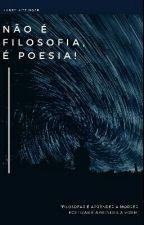 """""""Não é Filosofia... É Poesia."""" by HarryKitzinger"""