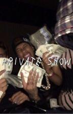 private show // e.d by pettydolan