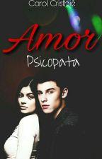 Amor Psicopata (Em Pausa) by ccristhieoficial