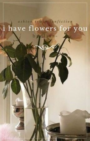 i have flowers for you » irwin✔️ by badliar-