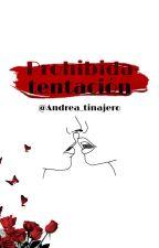 Prohibida Tentación  •Mario Bautista•   by andrea_tinajero