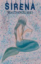 Sirena by BeautyAngelsSky
