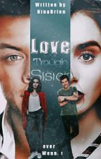 Love Trough Sister (Harry Styles FF) ✔ by NinaBrien