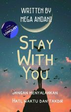 Stay With You(END)#Wattys2018  by mgandn_