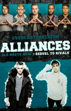 Alliances (Old Meets New) -Sequel To Rivals  by overcastskeleton