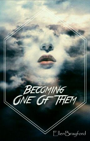 Becoming One of Them by MrsEllenHerondale