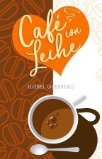 """""""Café con Leche"""" by LuzbelGuerrero"""
